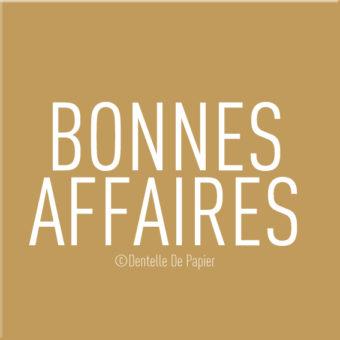 ***BONNES AFFAIRES***